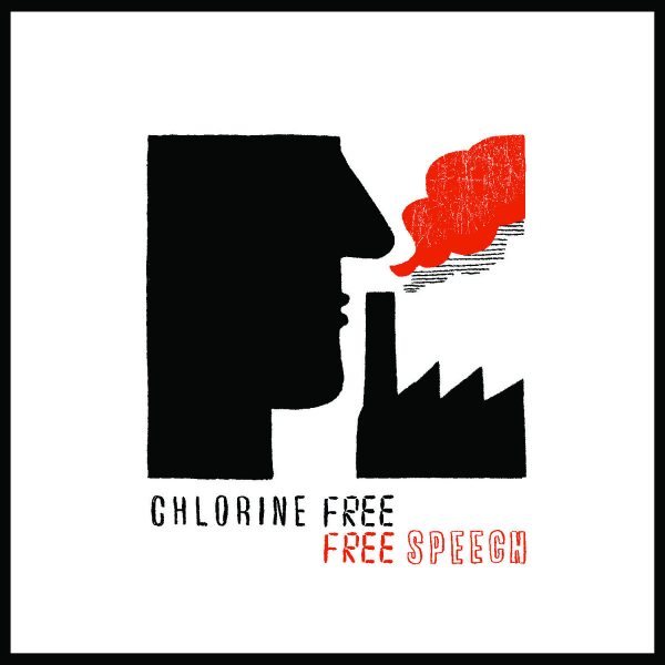pochette album Free Speech de Chlorine Free
